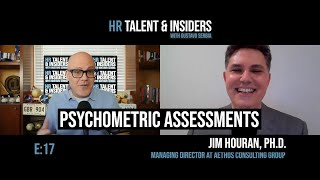 E:17 - HR Talent & Insiders: Dr. James Houran, Ph.D. & Psychometric Assessments