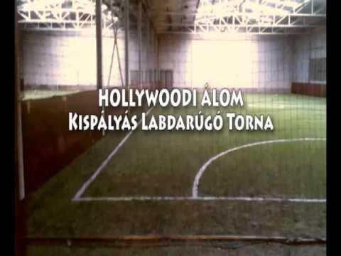 Hollywoodi Álom Kispályás Foci Torna Videóbemutató