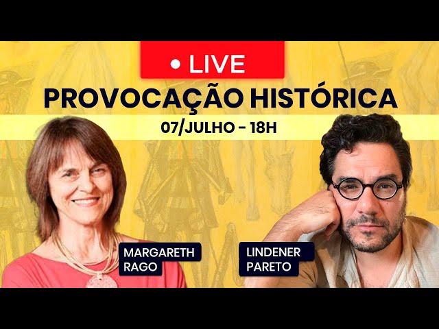 PROVOCAÇÃO HISTÓRICA - Feminismos, subjetividades, cidades e anarquismos  Lindener recebe Margareth