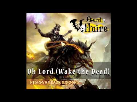 Aurelio Voltaire - Oh Lord (Wake the Dead) OFFICIAL