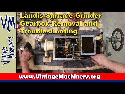 Removing and Troubleshooting the Automatic Gearbox on  a Landis Surface Grinder