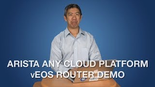 Arista Any Cloud Platform vEOS Router Demo