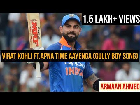 Virat Kohli Ft Apna Time Aayenga (gully Boy Song)