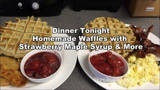 Dinner Tonight | Homemade Vegan Waffles & More | 8.23.15