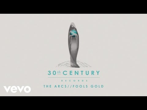 The Arcs - Fools Gold (Audio)