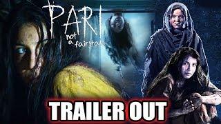 PARI का Trailer हुआ रिलीज़   HORROR FILM   Anushka Sharma