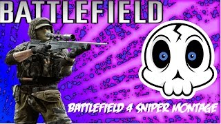Battlefield 4 Sniper Montage [WELCOME TO MY CHANNEL]