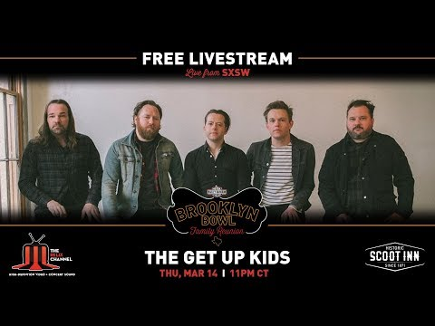 The Get Up Kids :: 3/14/19 | 11PM CT :: Brooklyn Bowl Family Reunion :: SXSW 2019