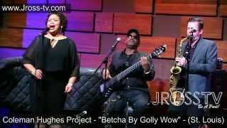 "James Ross @ Coleman Hughes Project - ""Betcha By Golly Wow"" - www.Jross-tv.com"