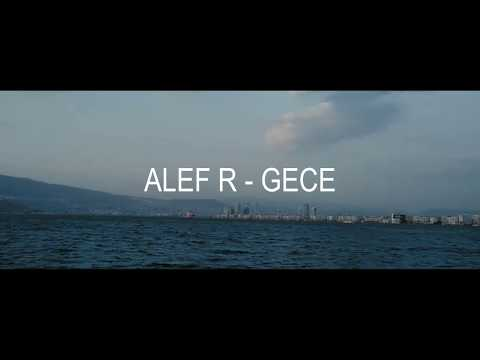 Alef R - Gece (Official Video)