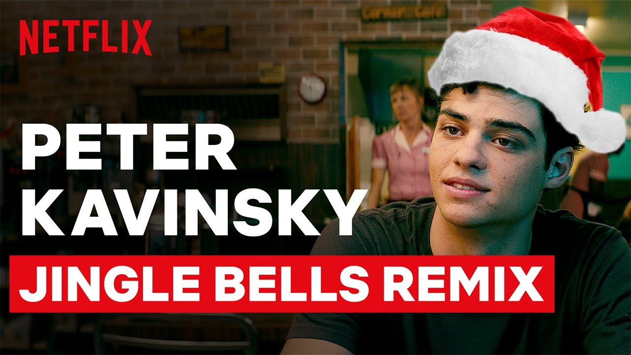 Peter Kavinsky Jingle Bell Remix | To All The Boys I've Loved Before | Netflix