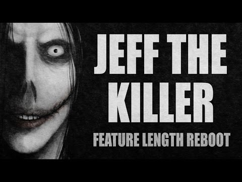 Jeff the Killer ╾ by K. Banning Kellum ∷ 2015 NEW VERSION REBOOT