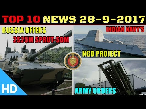 Top 10 Latest Indian Defence Updates : India Russia Sprut SDM Tank, Indian Navy NGD Project