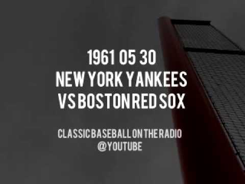 1961 05 30 New York Yankees vs Boston Red Sox Full Radio Broadcast