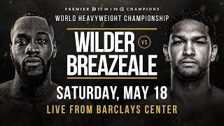 Wilder vs Breazeale set for May 18th at Barclays Center