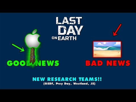 Last Day on Earth: Bad & Good News and New Research Teams for all games!