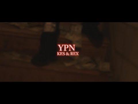 YPN Kes ft YPN Rex