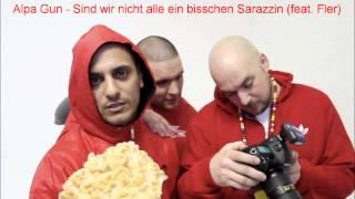Alpa Gun - Sind wir nicht alle ein bisschen Sarazzin (feat. Fler)