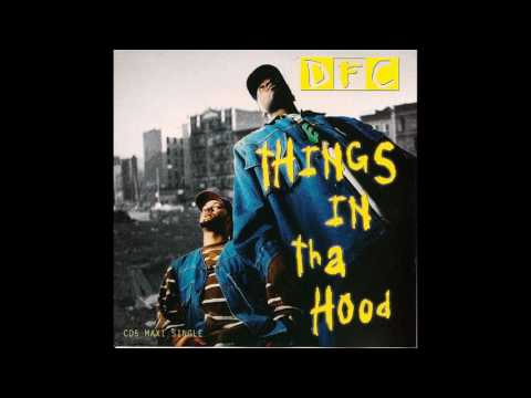 DFC Featuring Nate Dogg - Things In Tha Hood (Warren G Remix)