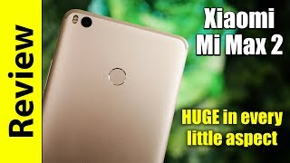 Xiaomi Mi Max 2 | HUGE in every little detail
