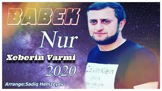Babek Nur -  Xeberin Varmi  2020 /audio