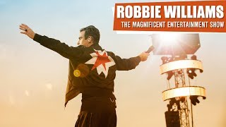 Robbie Williams • The Magnificent Entertainment Show