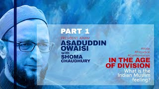 Part 1: Piercing Asaduddin Owaisi interview on the new mood among Indian Muslims I Shoma Chaudhury