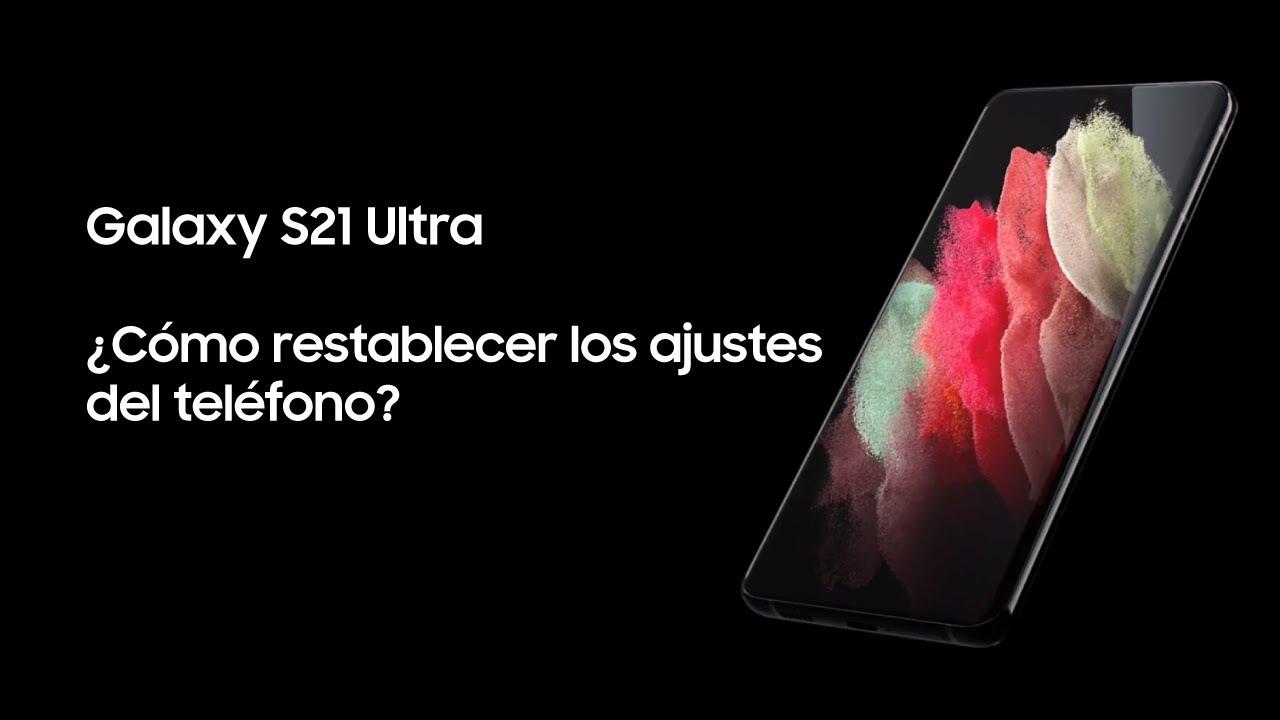 Samsung | Producto | Galaxy S21 Ultra | ¿Cómo restablecer los ajustes del teléfono?
