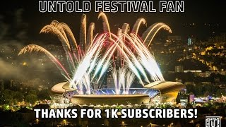 Best From UNTOLD 2016 | Thanks For 1K Subs!