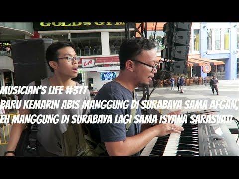 MUSICIAN'S LIFE #377 | BALIK LAGI KE SURABAYA BUAT MANGGUNG SAMA ISYANA SARASVATI