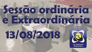 Sessão ordinária e extraordinária 13/08/2018