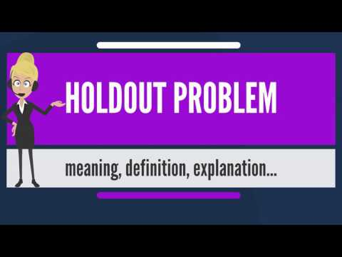 What is HOLDOUT PROBLEM? What does HOLDOUT PROBLEM mean? HOLDOUT PROBLEM meaning & explanation