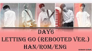 Video Day6 - Letting Go (Rebooted Ver.) (Han/Rom/Eng) Lyrics download MP3, 3GP, MP4, WEBM, AVI, FLV Januari 2018