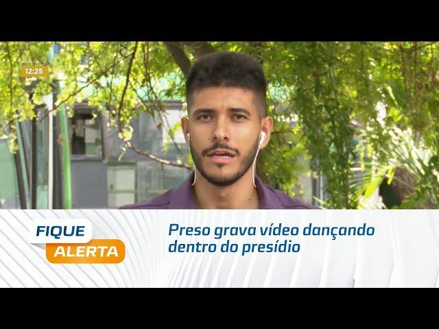 Preso grava vídeo dançando dentro do Presídio Baldomero Cavalcanti