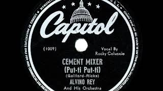 1946 HITS ARCHIVE: Cement Mixer (Put-ti Put-ti) - Alvino Rey (Rocky Coluccio, vocal) YouTube Videos