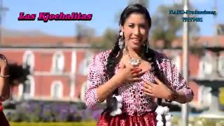 LAS KJOCHALITAS {tema MUNASGA T'IKITA}{ PRIMICIA 2013 2014)folkore boliviano primicia 2014}