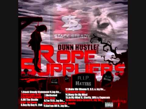 Dunn hustle ft Jay be - Stack steady statement (Rope suppliers intro)