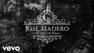 jose madero   no como el filme  lyric video