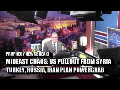 MIDEAST CHAOS! US PULLOUT FROM SYRIA; TURKEY, RUSSIA, IRAN PLAN POWERGRAB
