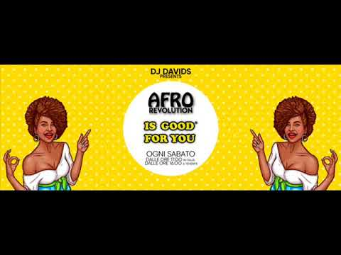 AFRO MIX RADIO ''IS GOOD FOR YOU'' DJ DAVIDS 3 FEBBRAIO 2018