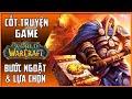 【World of Warcraft】Cốt Truyện Game #8 | Bước Ngoặt và Lựa Chọn