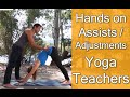 How to Give Great Hands on Assists / Adjustments - Yoga Teachers