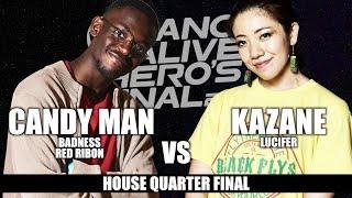 CANDY MAN(BADNESS) vs KAZANE(LUCIFER) HOUSE QUARTER FINAL / DANCE ALIVE HERO'S FINAL 2018