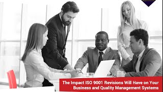 the impact iso 9001 revisions will have on your business and qms