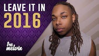 134. Leave It In 2016 feat. Foxyhotmess