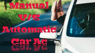Difference between Automatic car ac V/S Manual car ac
