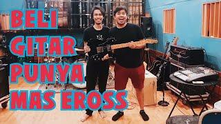 Membeli Gitar Milik Mas Eross So7 MP3