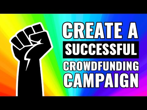 HOW TO CREATE A SUCESSFUL CROWDFUNDING CAMPAIGN - Crowdfunding Tips | Crowdfunding Voice