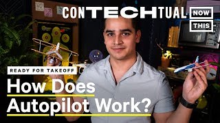 How Plane Autopilot Works and How It Continues to Evolve | ConTECHtual | NowThis