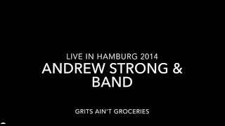 Andrew Strong & Band: Grits Ain